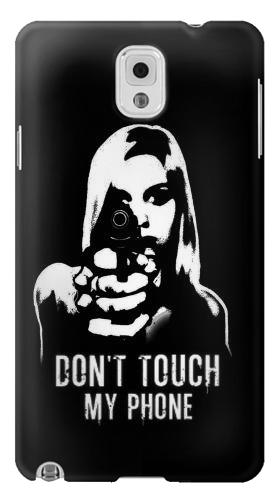 Printed Girl Do Not Touch My Phone Samsung Note 3 Case